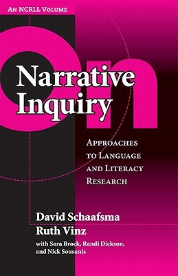On Narrative Inquiry: Approaches to Language and Literacy (an Ncrll Volume) David Schaafsma