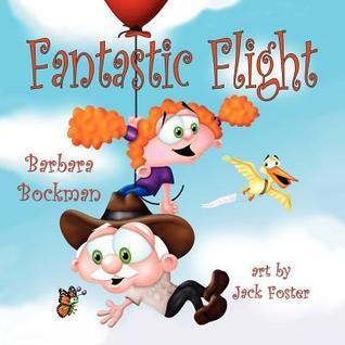 Fantastic Flight  by  Barbara Bockman