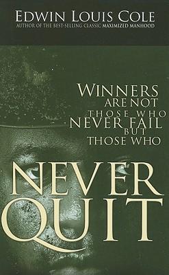 Never Quit Edwin Louis Cole
