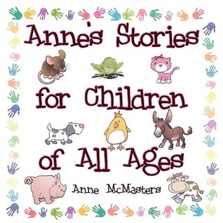 Annes Stories for Children of All Ages Anne Mcmasters