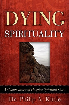 Dying Spirituality  by  Philip A. Kittle