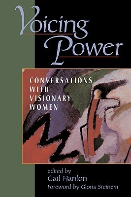 Voicing Power: Conversations With Visionary Women Gail Hanlon