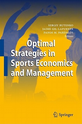 Economics, Management and Optimization in Sports Sergiy Butenko