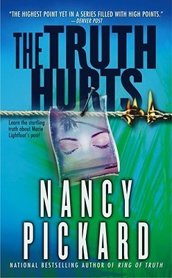 The Truth Hurts (Marie Lightfoot, #3) Nancy Pickard