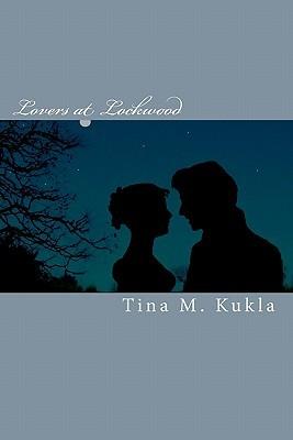 Lovers at Lockwood Tina M. Kukla