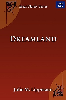 Dreamland  by  M. Lippmann Julie M. Lippmann