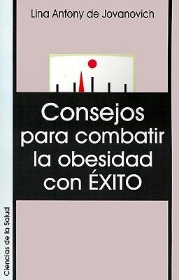 Consejos Para Combatir la Obesidad Con Exito  by  Lina Jovanovich
