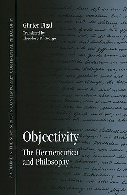 Objectivity: The Hermeneutical and Philosophy Günter Figal