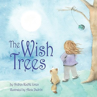 The Wish Trees  by  Andrea Koehle Jones