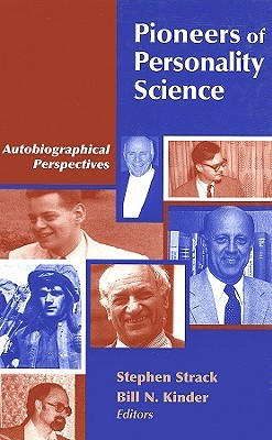 Pioneers of Personality Science: Autobiographical Perspectives Stephen Strack