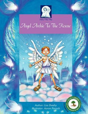 Angel Archie to the Rescue  by  Lisa Sheehy