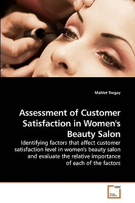 Assessment of Customer Satisfaction in Womens Beauty Salon  by  Mahlet Tsegay