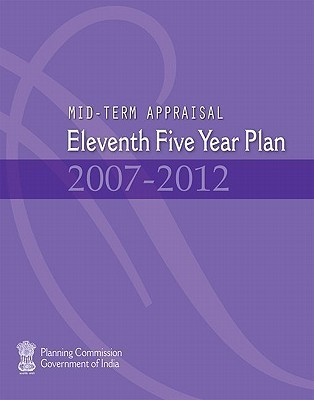 Mid-Term Appraisal: Eleventh Five Year Plan 2007-2012  by  Government Planning Commission