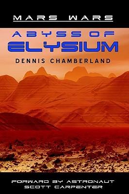 Abyss of Elysium - Mars Wars Dennis Chamberland