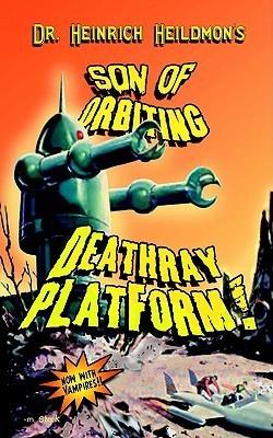 Son of Orbiting Death-Ray Platform Heinrich Heildmon