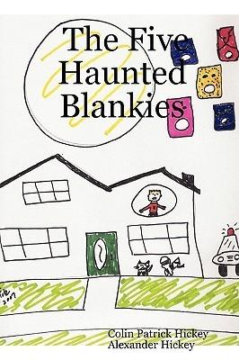 The Five Haunted Blankies Alexander Hickey