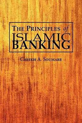 The Principles of Islamic Banking Cheikh A. Soumare