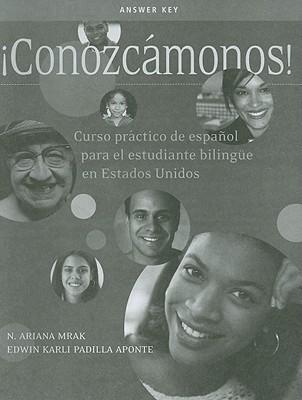 Conozcamonos!: Curso Practico de Espanol Papra el Estudiante Bilingue en Estados Unidos N. Ariana Mrak