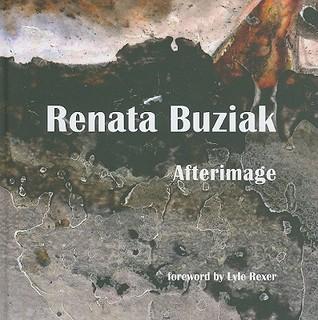 Renata Buziak: Afterimage  by  Renata Buziak