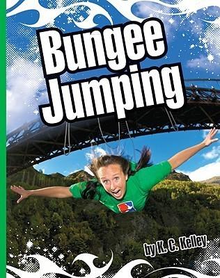 Bungee Jumping  by  K.C. Kelley