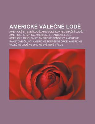 Americk V Le N Lod: Americk Bitevn Lod , Americk Konfedera N Lod , Americk K I N KY, Americk Letadlov Lod , Americk Minolovky  by  Source Wikipedia