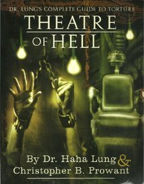 Theatre of Hell: Dr. Lungs Complete Guide to Torture Haha Lung
