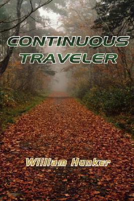 Continuous Traveler William Hunker