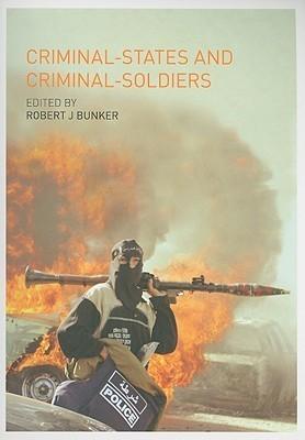 Criminal-States and Criminal-Soldiers Robert J. Bunker