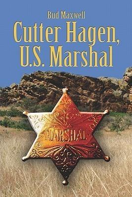 Cutter Hagen, U.S. Marshal Bud Maxwell