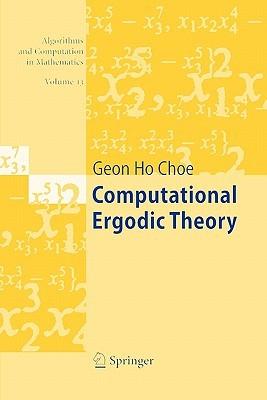 Computational Ergodic Theory  by  Geon Ho Choe