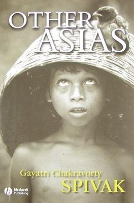 Other Asias Gayatri Chakravorty Spivak