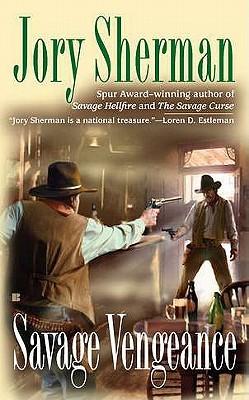 Savage Vengeance Jory Sherman