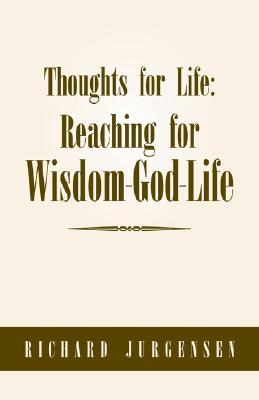 Thoughts for Life Richard Jurgensen