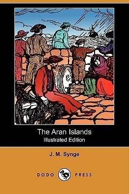 The Aran Islands (Illustrated Edition)  by  J.M. Synge