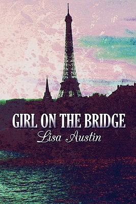 Girl on the Bridge Lisa Austin