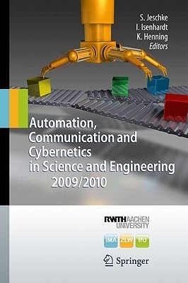 Automation, Communication And Cybernetics In Science And Engineering 2009/2010 Sabina Jeschke
