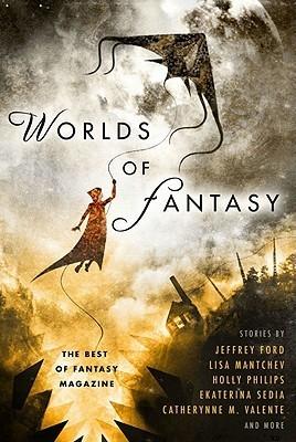 Worlds of Fantasy: The Best of Fantasy Magazine SC Jeffrey Ford