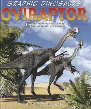 Oviraptor: The Egg Thief  by  Rob Shone