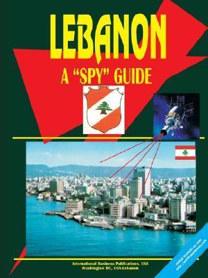 Lebanon a Spy Guide USA International Business Publications