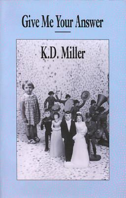 Give Me Your Answer  by  K.D. Miller