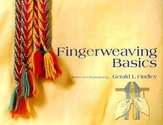 Fingerweaving Basics  by  Gerald L. Findley