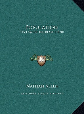 Population: Its Law Of Increase (1870) Nathan.Allen