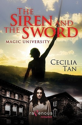 Magic University: The Siren and the Sword: A Ravenous Romance Cecilia Tan