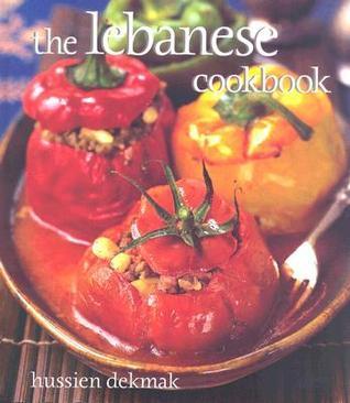 The Lebanese Cookbook Hussein Dekmak