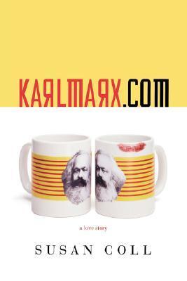 karlmarx. com: A Love Story Susan Coll