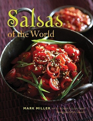 Salsas of the World Mark Charles Miller