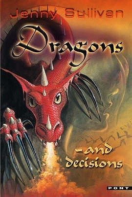 Dragons and Decisions: The Third Book of Tanith Jenny Sullivan
