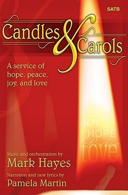 Candles and Carols: A Service of Hope, Peace, Joy, and Love  by  Pamela Martin