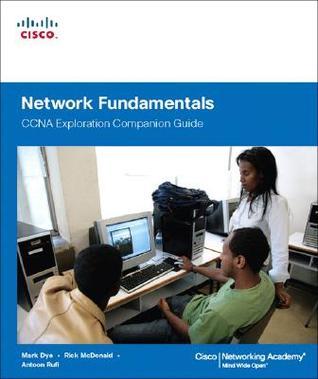 Network Fundamentals, CCNA Exploration Companion Guide Mark Dye