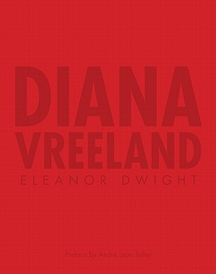 Diana Vreeland: An Illustrated Biography  by  Eleanor Dwight